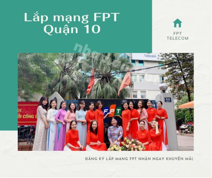 Dịch vụ lắp mạng FPT Quận 10 kính chào quý khách.