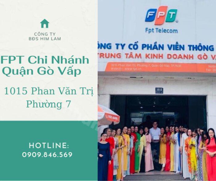 Địa chỉ FPT Quận Gò Vấp ở 1015 Phan Văn Trị, Phường 7.
