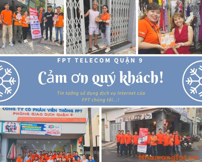 Cảm ơn quý khách Quận 9 thời gian qua đã tin tưởng và yêu quý nhà mạng FPT Telecom.