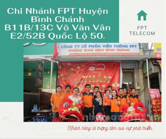 FPT Huyện Bình Chánh có tới 2 chi nhánh, một ở Võ Văn Vân và một ở Quốc Lộ 50.