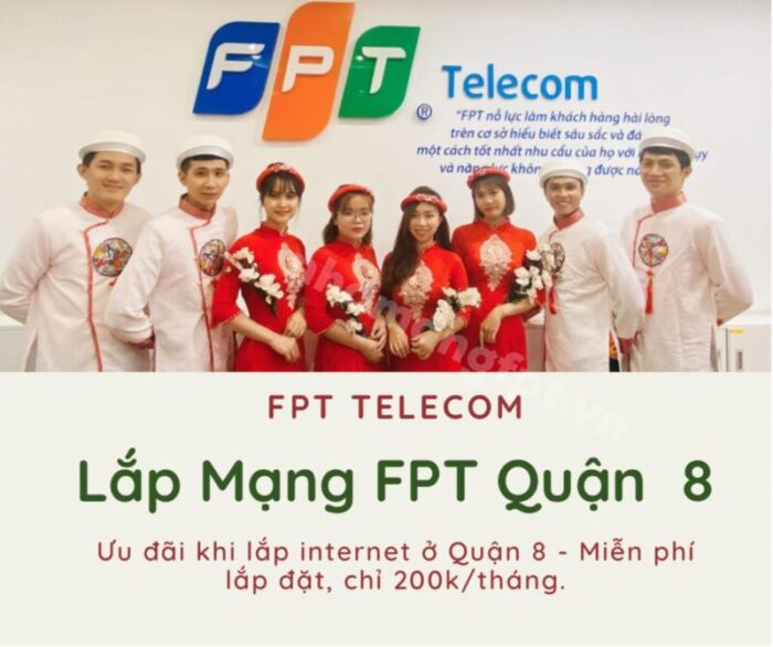 Dịch vụ lắp mạng FPT Quận 8 xin kính chào quý khách.