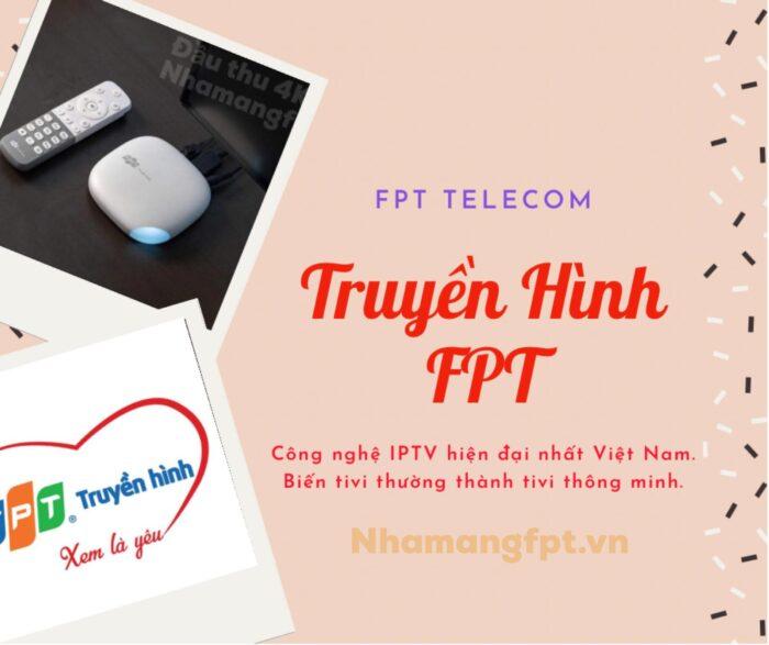 Truyền hình FPT - Công nghệ IPTV hiện đại nhất Việt Nam.