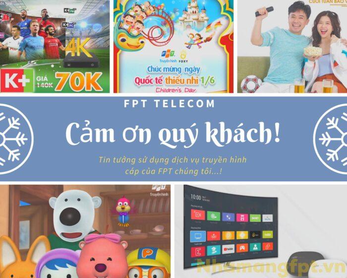 Cảm ơn quý khách đã luôn tin tưởng sử dụng dịch vụ truyền hình FPT của chúng tôi.