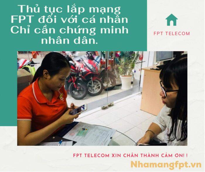 Đối với cá nhân thì thủ tục lắp mạng FPT chỉ cần chứng minh nhân dân mà thôi.