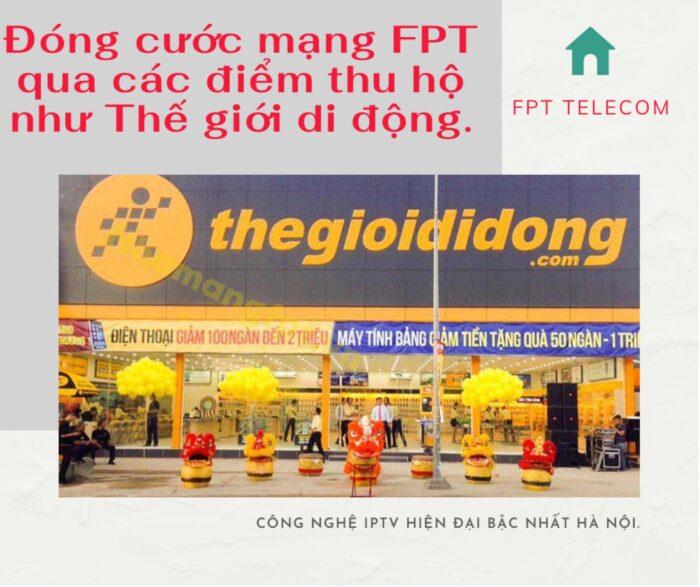 Khách hàng có thể dễ dàng thanh toán cước FPT tại các điểm thu hộ như Thế giới di động.