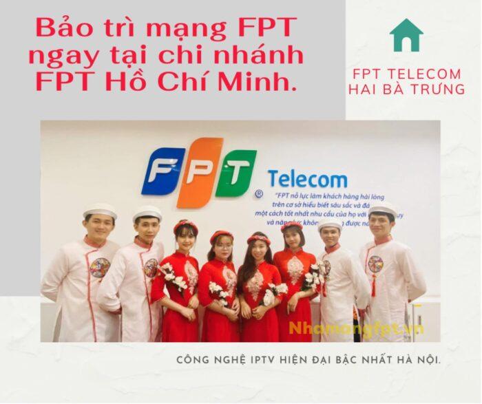 Nếu ở gần chi nhánh FPT, khách hàng có thể lên nhờ hỗ trợ bảo trì dịch vụ.