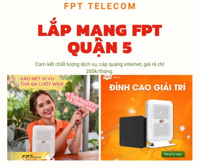 Dịch vụ lắp mạng FPT Quận 5 chất lượng cao xin kính chào quý khách.