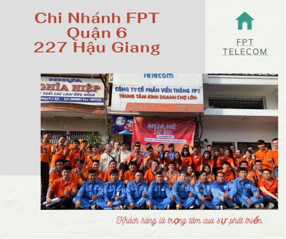 Địa chỉ FPT Quận 6 nằm ở 227 Hậu Giang, Phường 5, Quận 6.