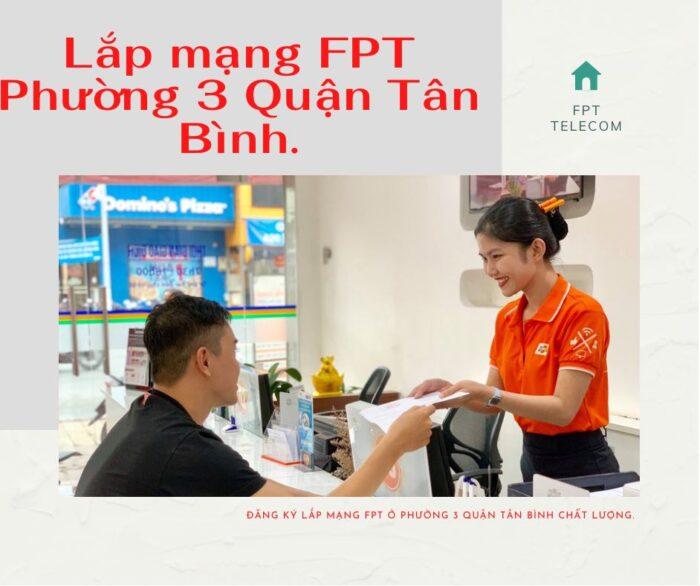 Dịch vụ lắp mạng FPT ở Phường 3 Quận Tân Bình kính chào quý khách.