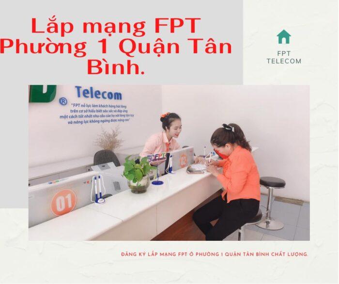 Dịch vụ đăng ký lắp mạng FPT ở Phường 1 Quận Tân Bình.
