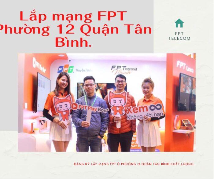 Lắp mạng ở Phường 12 Quận Tân Bình - Hãy chọn FPT.