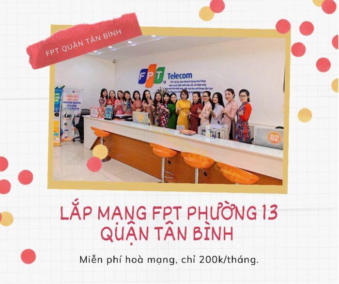 Dịch vụ lắp mạng FPT ở Phường 13 Quận Tân Bình kính chào quý khách.