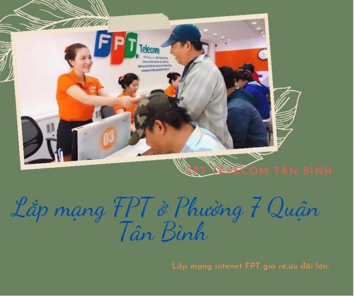 Lắp mạng FPT ở Phường 7 Quận Tân Bình - Hãy chọn FPT Telecom.