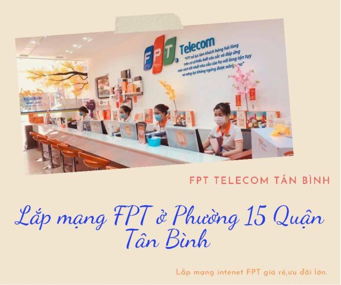 Giới thiệu dịch vụ lắp mạng FPT ở Phường 15 Quận Tân Bình.