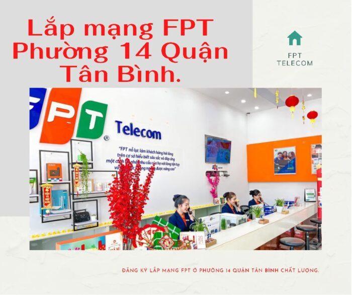 Dịch vụ lắp mạng FPT ở Phường 14 Quận Tân Bình kính chào quý khách.