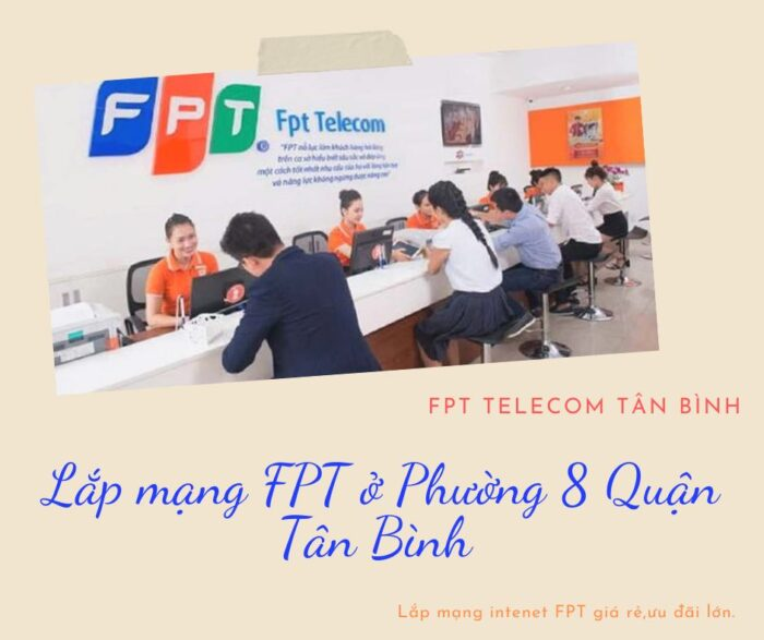 Lắp mạng ở Phường 8 Quận Tân Bình - Hãy chọn ngay mạng FPT.