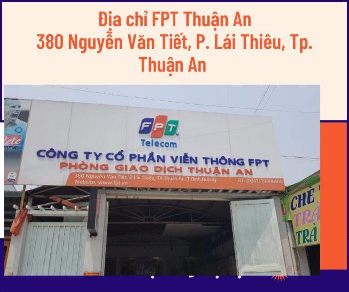 Địa chỉ FPT Thuận An ở 380 Nguyên Văn Tiết, P. Lái Thiêu.