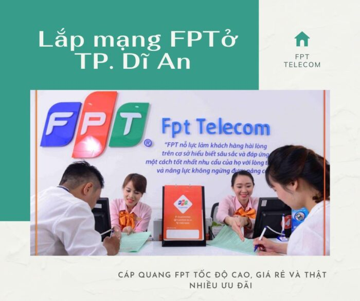 Dịch vụ lắp mạng FPT ở Dĩ An kính chào quý khách.